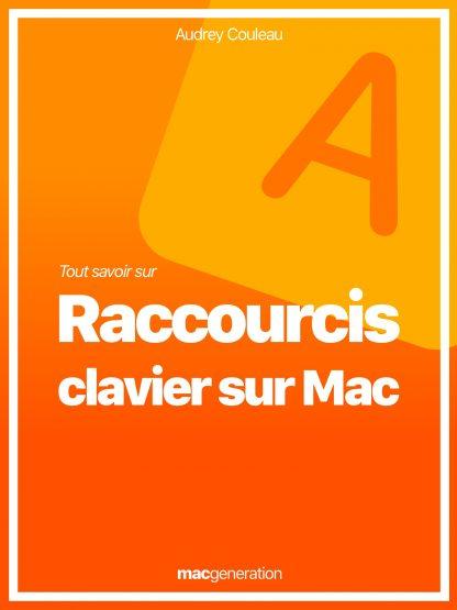 Tout savoir sur les raccourcis clavier sur Mac